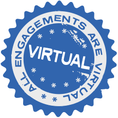 All engagements are virtual